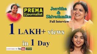 JEEVITHA & SHIVATHMIKA Exclusive Interview with #PremaTheJournalist - Dorasani Special