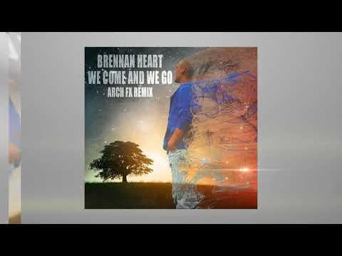 Brennan Heart - We Come & We Go ( Arch FX REMIX )