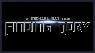 FINDING DORY   Michael Bay