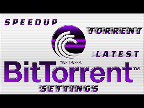 Speed Up BitTorrent 7.9.2 With Latest BitTorrent Settings 2015
