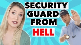 THE SECURITY GUARD FROM HELL (W/ FOOTAGE)