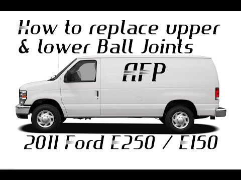 2011 ford econoline E250 / E150 upper and lower ball joint replacement