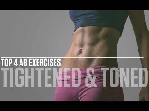 Top 4 Ab Exercises (TIGHTENED & TONED ABS!!)