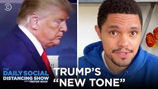 "Trump's ""New Tone"" On Coronavirus | The Daily Social Distancing Show"