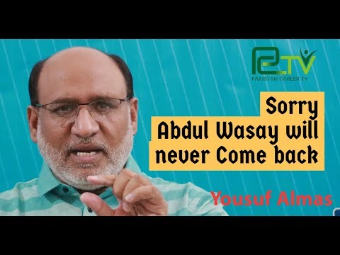 Sorry Abdul Wasay will never come back