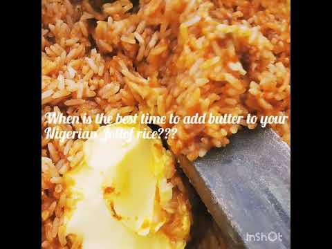 When is the best time to add butter to your Nigerian Jollof Rice??