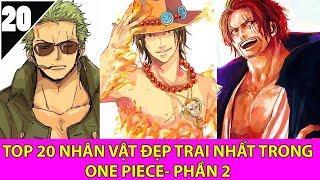 Top 20 những người đẹp trai nhất One Piece có thể khiến bạn sock nặng P2 -  Top Anime
