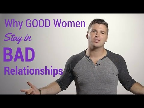 Why Good Women Stay in Bad Relationships