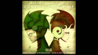 Deep Inc. Ft Rachel Claudio - Surely Certainly (bertrand Dupart Remix)