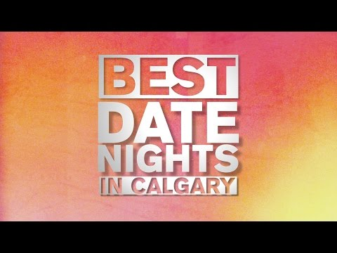 Best Date Nights in Calgary