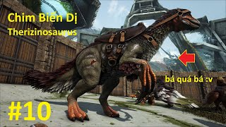 """ARK: Extinction #10 - Mình Đã Nhặt Lại Được Túi Đồ, Chim Biến Zị """"Therizinosaur"""" Bá Quá Bá ^^"""