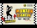 Download Lagu  SKA 86  -  Mantan Djancuk MP3
