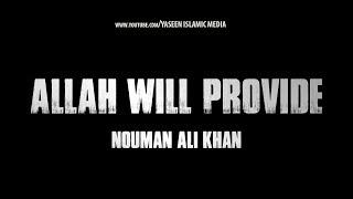 Allah Will Provide ᴴᴰ┇ Amazing Reminder ┇ Nouman Ali Khan