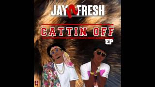 Cattin Off Ep 05 Jay N Fresh  2062 Ft Paris Cimone Audio