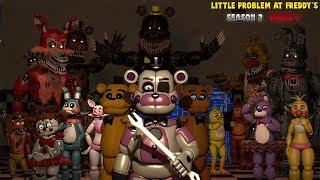 [SFM FNAF] Little Problem At Freddy's Season 2 (PARTE 7)