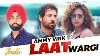 Laat Wargi (Official Video) | Ammy Virk | Sargun Mehta | Binnu Dhillon | Jhalle | New Songs 2019