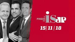 Os Pingos Nos Is  - 15/11/18