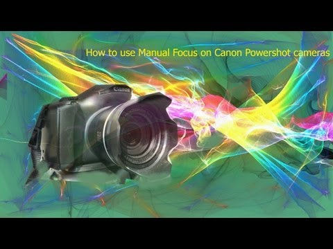 How to use Manual focus on Canon Powershot cameras