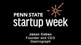 Penn State Startup Week 2018 - Jason Cohen, Founder, Gastrograph