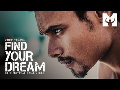 FIND YOUR DREAM - Best Motivational Video 2018 (Chris Traina Motivation) [Motiversity Release]