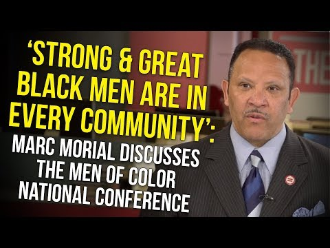 Strong & Great Black Men Are In Every Community: Marc Morial On The Men of Color National Conf.