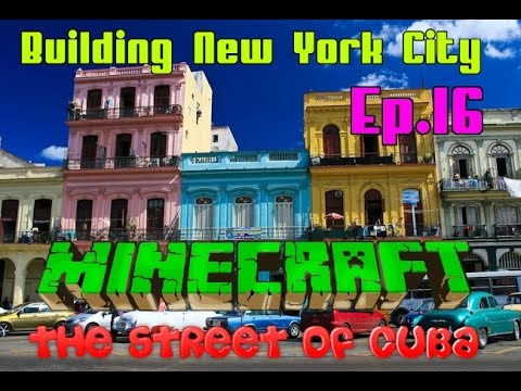 Minecraft NYC Custom Map: The Street of Cuba | Episode 16 (Speed Build)