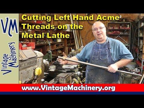 Cutting Internal & External Left Hand Acme Threads on the Metal Lathe