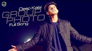 Group Photo | Deep Kalsi | Full Song HD Japas Music