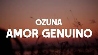 Ozuna - Amor Genuino (LETRA/LIRYCS)