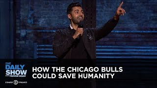 How the Chicago Bulls Could Save Humanity: The Daily Show