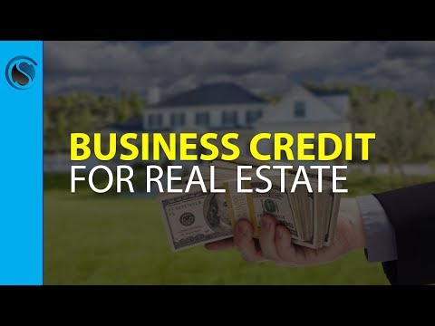 Business Credit for Real Estate
