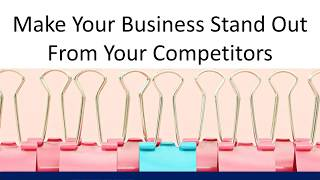 Make your business stand out from your competitors