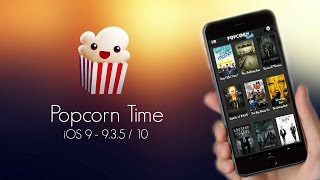 Getinstall Popcorn Time On Ios 10 9 935 No Jailbreak Iphone Ipad Ipod