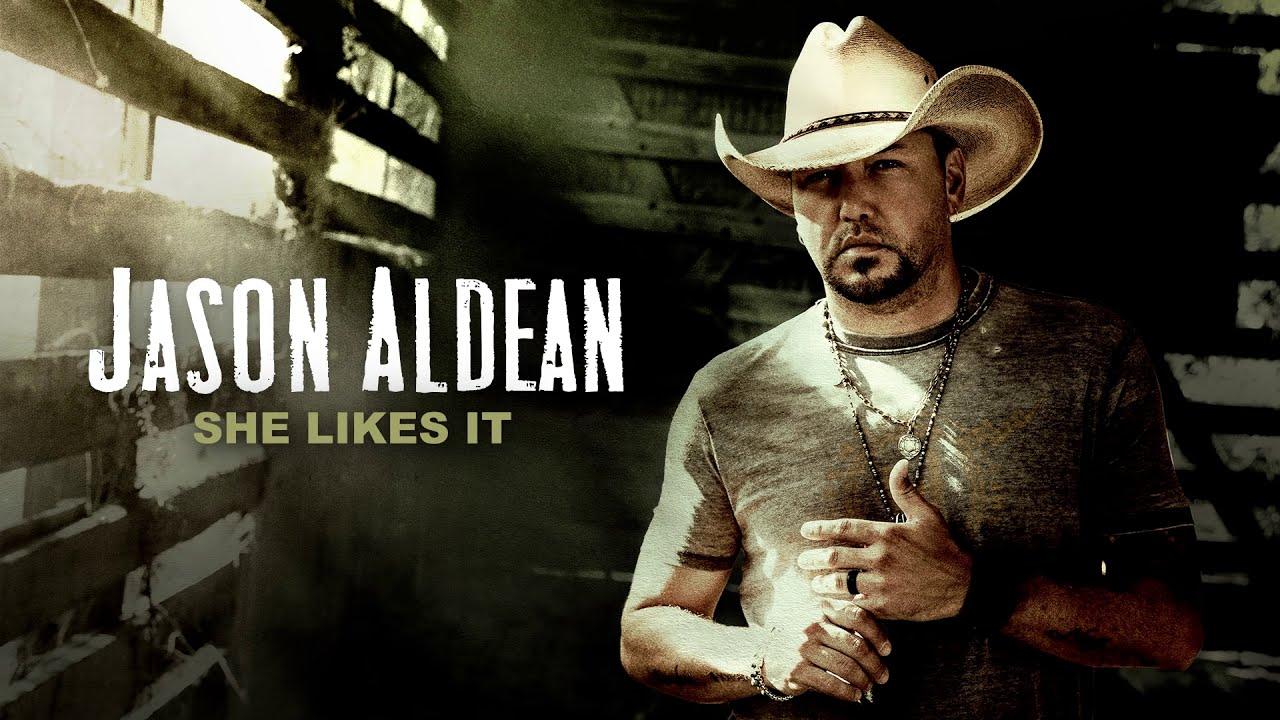 Jason Aldean - She Likes It