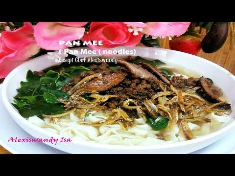 PAN MEE ( Pan Mee ( noodles ) Resepi Pan Mee Chef alexiswandy