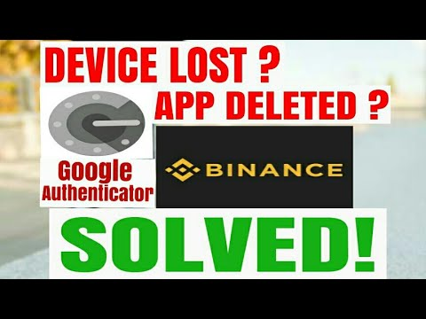 How to access services(binance) on Google authenticator after loosing device or app deleted(solved)