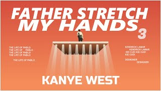 Kanye West - Father Stretch My Hands 𝗢𝗚 [Part 3] (ft. Kendrick Lamar, Kid Cudi, Desiigner)