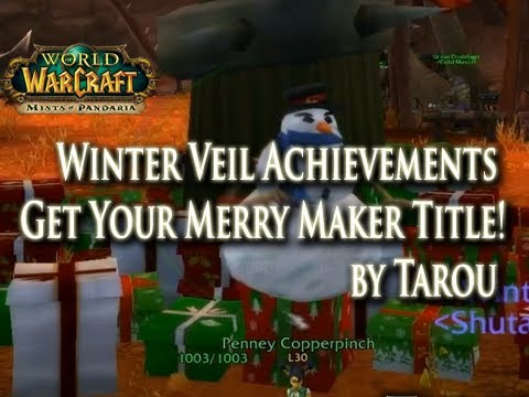How to: Winter Veil - Christmas Holiday Achievements (Merrymaker Title) Tutorial! Re-Release