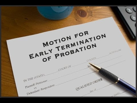 HOW TO TERMINATE YOUR PROBATION EARLY OR MODIFY THE TERMS AND CONDITIONS (ULTIMATE LOOPHOLES)