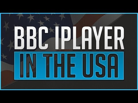 How to Watch BBC iPlayer in the United States (USA) - Updated for 2018