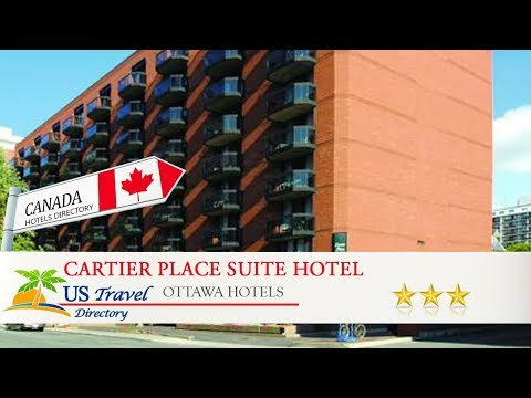 Cartier Place Suite Hotel - Ottawa Hotels, Canada