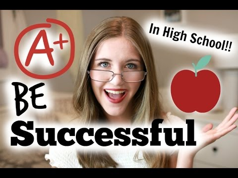 How to be Successful in High School! Tips & tricks to Prepare you for your Future!