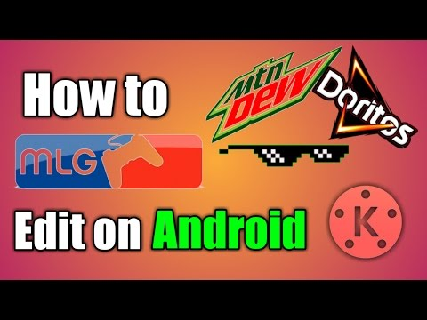 How to MLG Edit on Android | Kinemaster