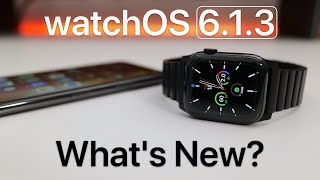 watchOS 6.1.3 is Out! - What's New?