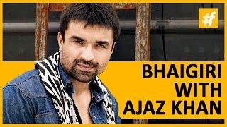 Rapper Ajaz Khan | Bhaigiri With Ek Number Manas!