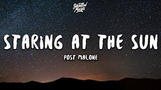 Post Malone - Staring At The Sun (Lyrics) ft. SZA