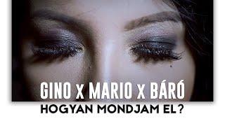 Gino x Mario x Báró-Hogyan mondjam el? (Official music video 2019)