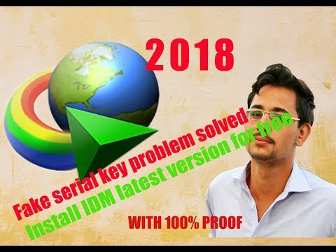 How to install IDM full version for free. FAke serial key problem solved 2018