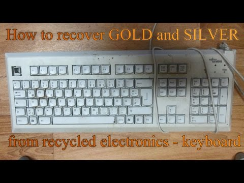 How to recover GOLD and SILVER from recycled electronics - keyboard