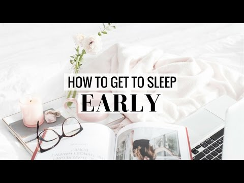 HOW TO GET TO SLEEP EARLY